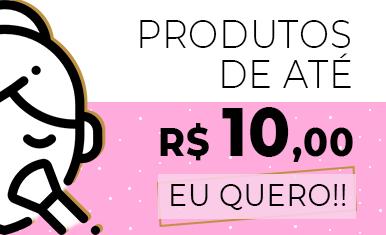 Produtos até R$ 10